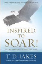 Купити - Книжки - Inspired to Soar! : 101 Daily Readings for Building Your Vision