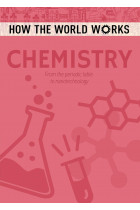 Купити - Книжки - How the World Works: Chemistry : From the periodic table to nanotechnology