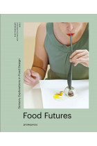 Купить - Книги - Food Futures. Sensory Explorations in Food Design