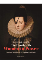 Купити - Книжки - The Trouble with Women in Power. Leaders Who Dared to Change the World