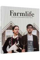 Купить - Книги - Farmlife. From Farm to Table and New Country Culture: New Farmers and Growing Food