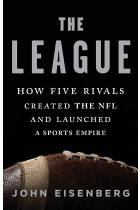 Купити - Книжки - The League : How Five Rivals Created the NFL and Launched a Sports Empire