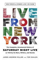 Купити - Книжки - Live From New York : The Complete, Uncensored History of Saturday Night Live as Told by Its Stars, Writers, and Guests