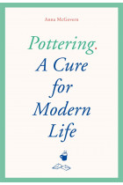 Купити - Книжки - Pottering: A Cure for Modern Life