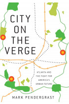 Купити - Книжки - City on the Verge : Atlanta and the Fight for America's Urban Future