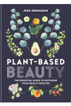 Купити - Книжки - Plant-Based Beauty. The Essential Guide to Detoxing Your Beauty Routine
