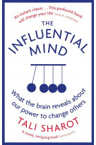 Купити - Книжки - The Influential Mind. What the Brain Reveals about Our Power to Change Others