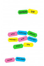 Купити - Книжки - Open Up: Why Talking About Money Will Change Your Life