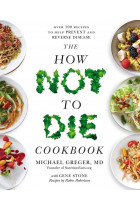 Купить - Книги - The How Not To Die Cookbook