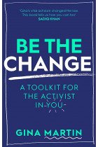 Купити - Книжки - Be The Change. A Toolkit for the Activist in You