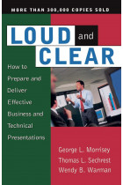 Купити - Книжки - Loud And Clear: How To Prepare And Deliver Effective Business And Technical Presentations
