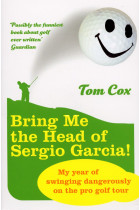 Купити - Книжки - Bring Me the Head of Sergio Garcia