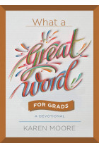 Купити - Книжки - What a Great Word for Grads : A Devotional