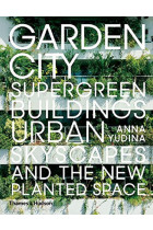 Купить - Книги - Garden City. Supergreen Buildings, Urban Skyscapes and the New Planted Space