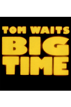 Купить - Музыка - Tom Waits: Big Time (Import)