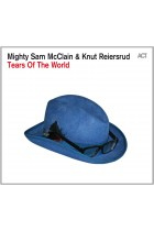 Купить - Музыка - Mighty Sam McClain & Knut Reiersrud: Tears Of The World (Import)