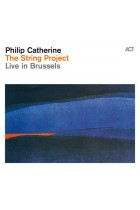 Купить - Музыка - Philip Catherine: The String Project - Live In Brussels (Import)