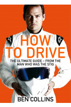 Купити - Книжки - How To Drive: The Ultimate Guide, from the Man Who Was the Stig