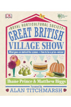 Купить - Книги - RHS Great British Village Show. What Goes on Behind the Scenes and How to be a Prize-Winner
