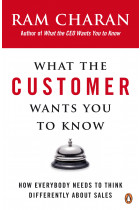 Купить - Книги - What the Customer Wants You to Know. How Everybody Needs to Think Differently About Sales