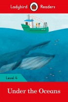 Купити - Книжки - Under the Oceans - Ladybird Readers Level 4
