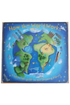 Купить - Книги - How the World Works. A Hands-On Guide to Our Amazing Planet