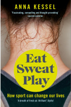 Купити - Книжки - Eat Sweat Play: How Sport Can Change Our Lives