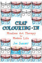 Купити - Книжки - Crap Colouring In: Mindless Art Therapy for Modern Life