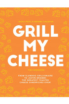 Купити - Книжки - Grill My Cheese: From Slumdog Grillionaire to Justin Brieber: 50 of the greatest toasted cheese sandwiches ever!