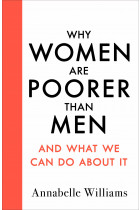 Купить - Книги - Why Women Are Poorer Than Men and What We Can Do About It