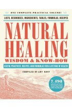 Купити - Книжки - Natural Healing Wisdom & Know How : Useful Practices, Recipes, and Formulas for a Lifetime of Health