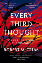 Купити - Книжки - Every Third Thought: On Life, Death, and the Endgame