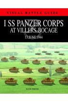 Купить - Книги - 1st Ss Panzer Corps at Villers-Bocage. 13th June 1944