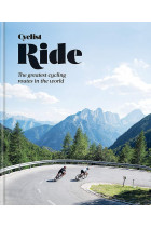 Купити - Книжки - Cyclist — Ride. The greatest cycling routes in the world