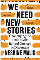 Купити - Книжки - We Need New Stories. Challenging the Toxic Myths Behind Our Age of Discontent