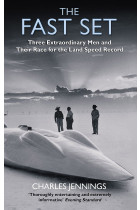 Купити - Книжки - The Fast Set. Three Extraordinary Men and Their Race for the Land Speed Record