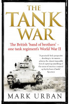 Купити - Книжки - The Tank War. The British Band of Brothers – One Tank Regiment's World War II