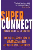Купить - Книги - Superconnect: How the Best Connections in Business and Life Are the Ones You Least Expect
