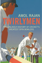 Купити - Книжки - Twirlymen. The Unlikely History of Cricket's Greatest Spin Bowlers