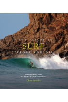 Купить - Книги - Fifty Places to Surf Before You Die. Surfing Experts Share the World's Greatest Destinations