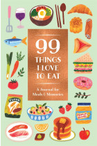 Купити - Книжки - 99 Things I Love to Eat: A Journal for Meals & Memories