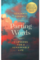 Купити - Книжки - Parting Words. 9 Lessons for a Remarkable Life