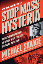 Купить - Книги - Stop Mass Hysteria : America's Insanity from the Salem Witch Trials to the Trump Witch Hunt