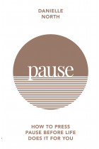 Купити - Книжки - Pause. How to press pause before life does it for you