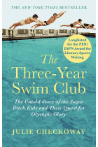 Купить - Книги - The Three-Year Swim Club. The Untold Story of the Sugar Ditch Kids and Their Quest for Olympic Glory
