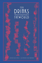 Купить - Книги - Ten Drinks That Changed the World