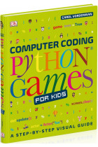 Купить - Книги - Computer Coding Python Games for Kids
