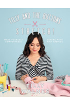 Купити - Книжки - Tilly and the Buttons: Stretch!: Make yourself comfortable sewing with knit fabrics