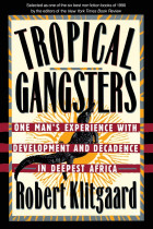 Купить - Книги - Tropical Gangsters : One Man's Experience With Development And Decadence In Deepest Africa