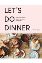 Купити - Книжки - Let's Do Dinner. Perfect Do-Ahead Meals for Family and Friends